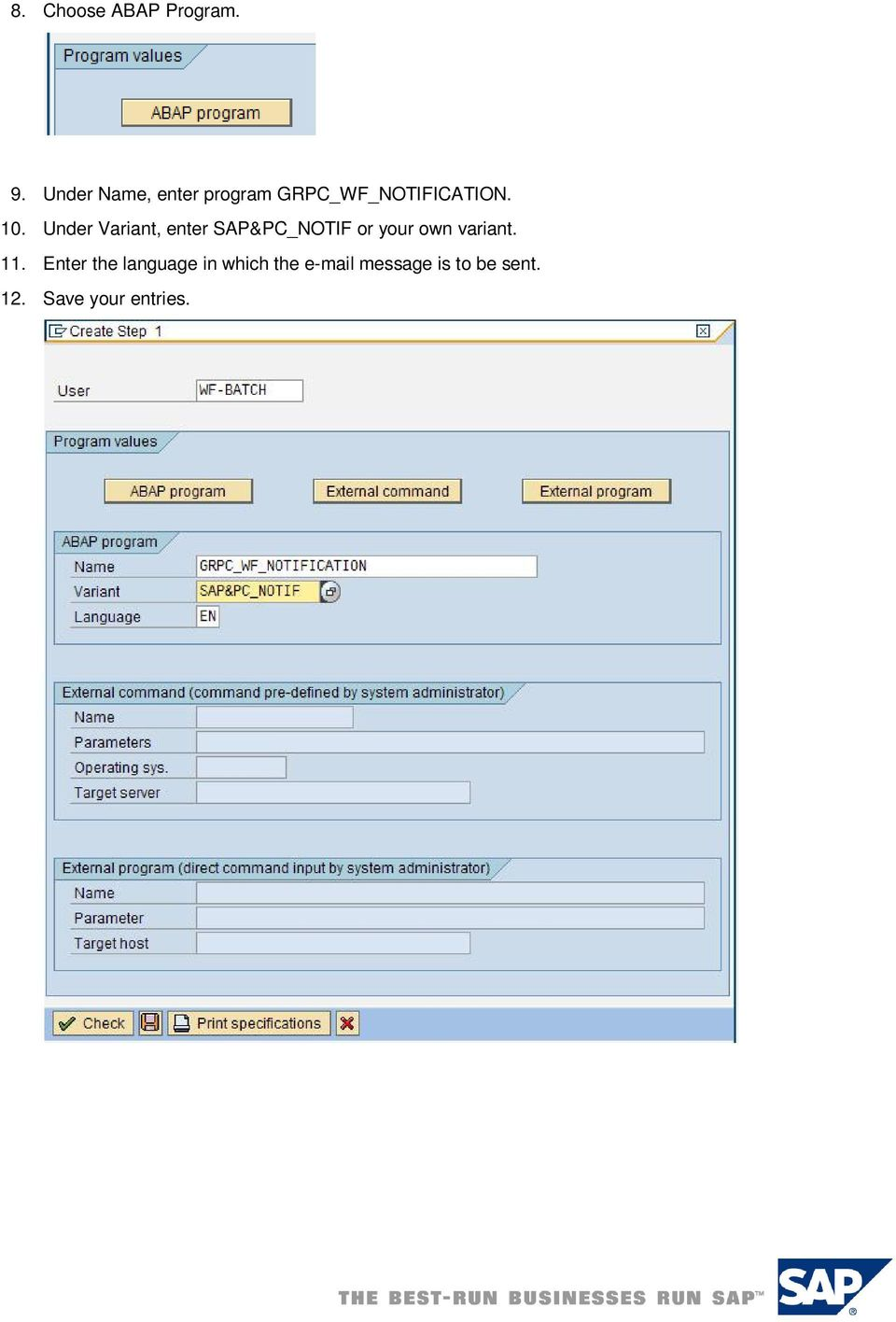 Under Variant, enter SAP&PC_NOTIF or your own variant.