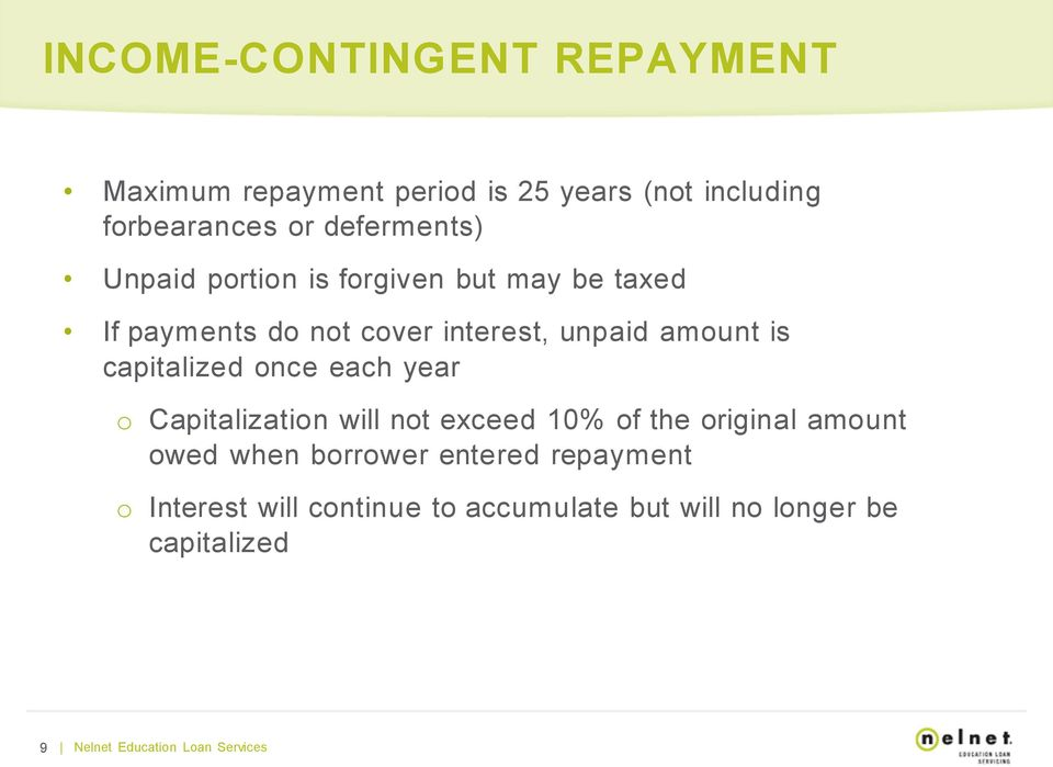 once each year o Capitalization will not exceed 10% of the original amount owed when borrower entered