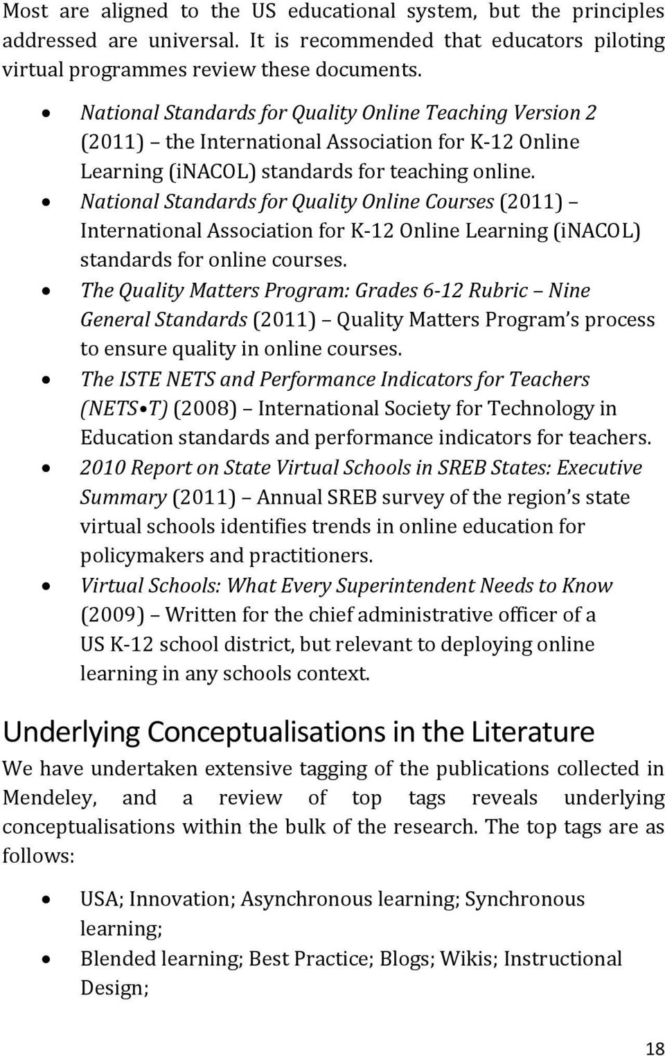 National Standards for Quality Online Courses (2011) International Association for K-12 Online Learning (inacol) standards for online courses.