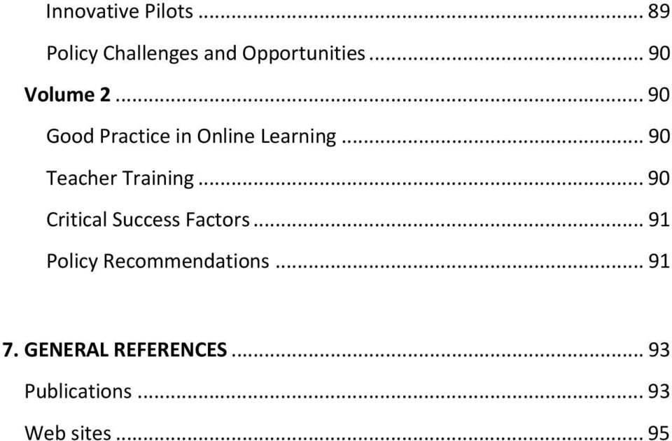 .. 90 Teacher Training... 90 Critical Success Factors.