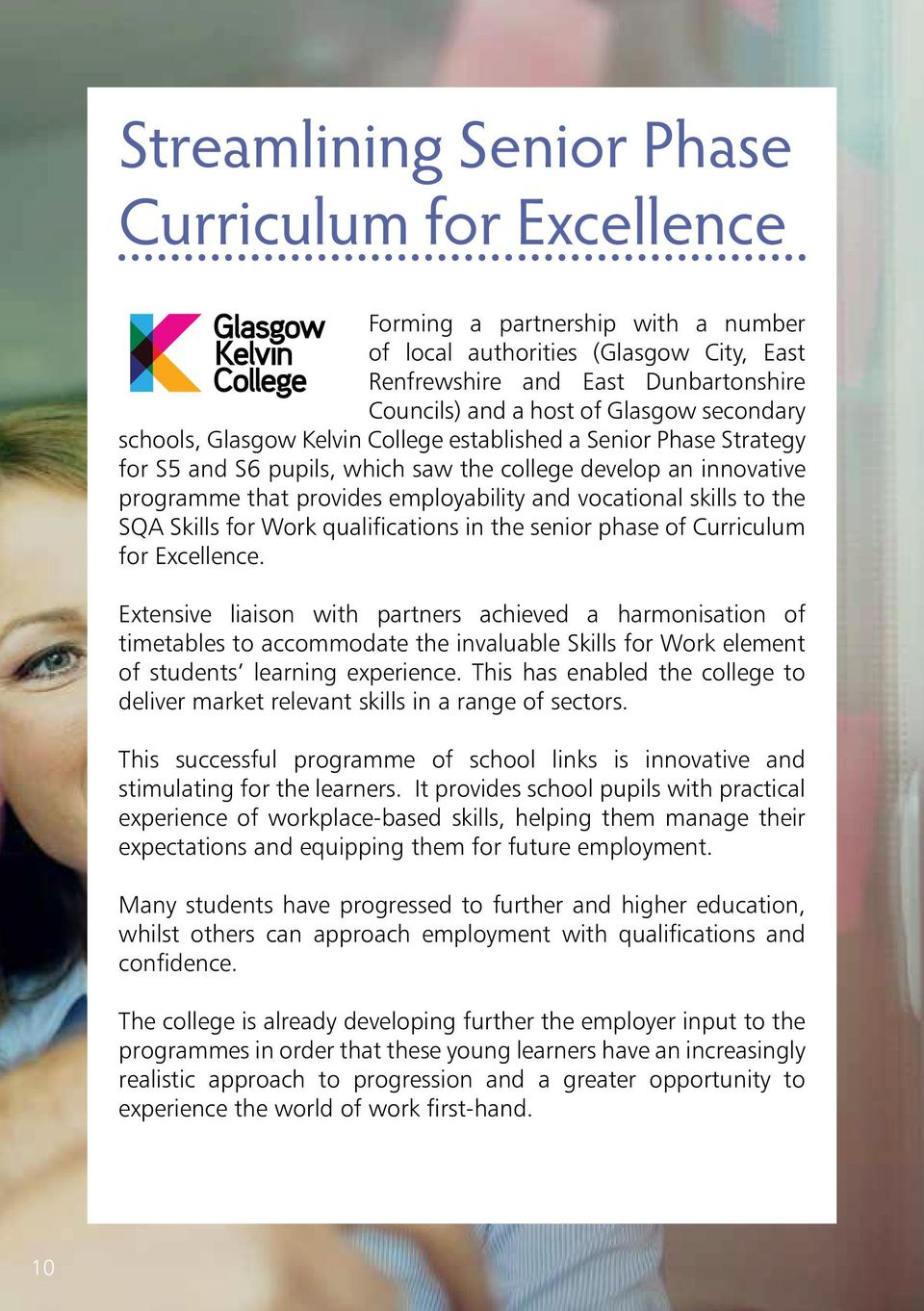 skills to the SQA Skills for Work qualifications in the senior phase of Curriculum for Excellence.