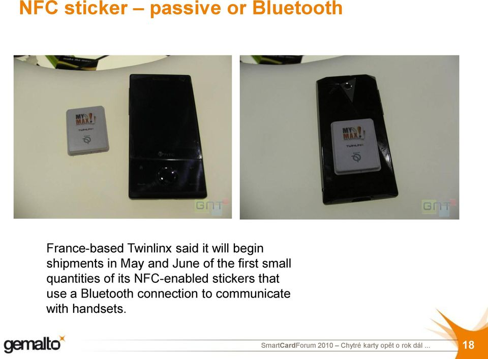first small quantities of its NFC-enabled stickers that