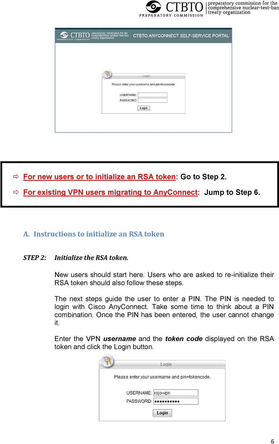 Users who are asked to re-initialize their RSA token should also follow these steps. The next steps guide the user to enter a PIN.