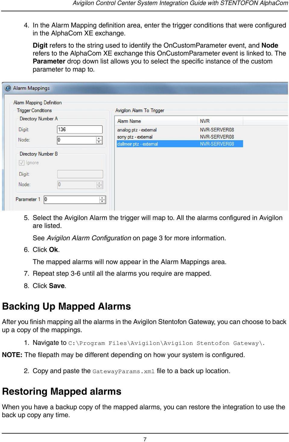 The Parameter drop down list allows you to select the specific instance of the custom parameter to map to. 5. Select the Avigilon Alarm the trigger will map to.