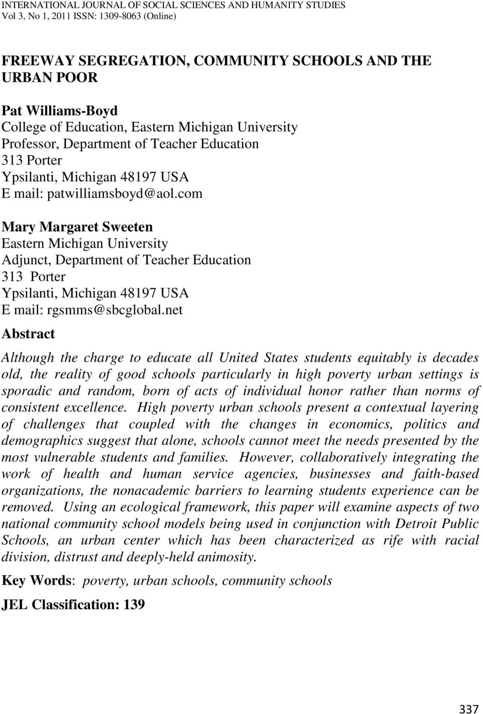 net Abstract Although the charge to educate all United States students equitably is decades old, the reality of good schools particularly in high poverty urban settings is sporadic and random, born