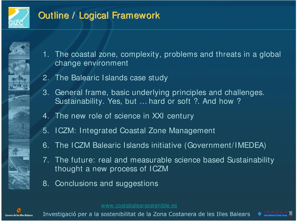 . And how? 4. The new role of science in XXI century 5. ICZM: Integrated Coastal Zone Management 6.