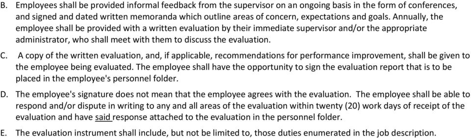 Annually, the employee shall be provided with a written evaluation by their immediate supervisor and/or the appropriate administrator, who shall meet with them to discuss the evaluation. C.
