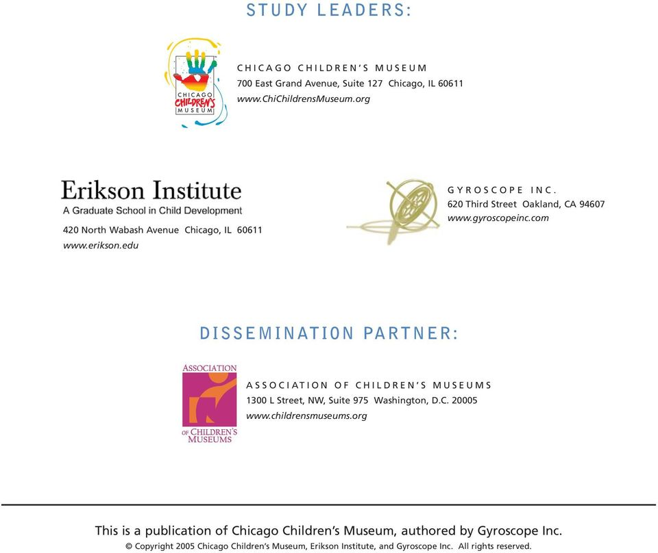 com DISSEMINATION PARTNER: ASSOCIATION OF CHILDREN S MUSEUMS 1300 L Street, NW, Suite 975 Washington, D.C. 20005 www.childrensmuseums.