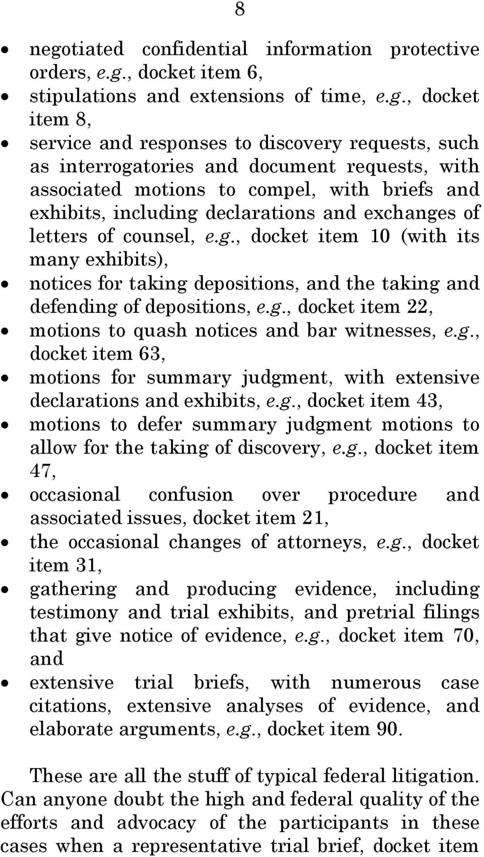 , docket item 6, stipulations and extensions of time, e.g.