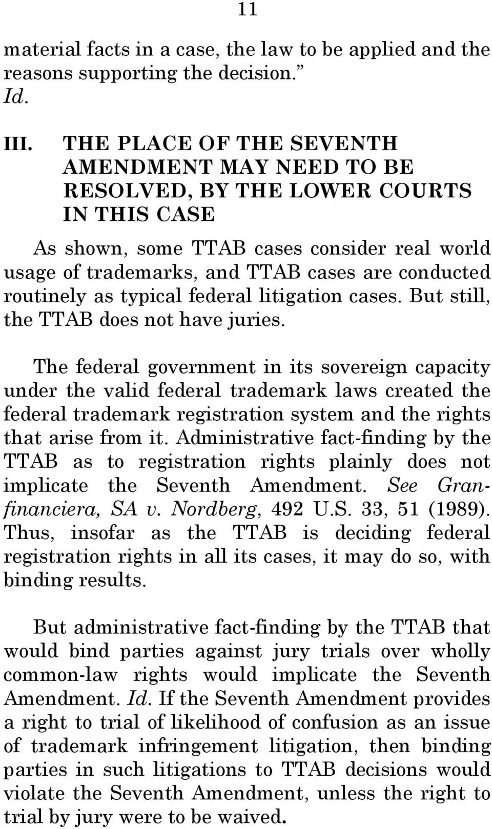 as typical federal litigation cases. But still, the TTAB does not have juries.