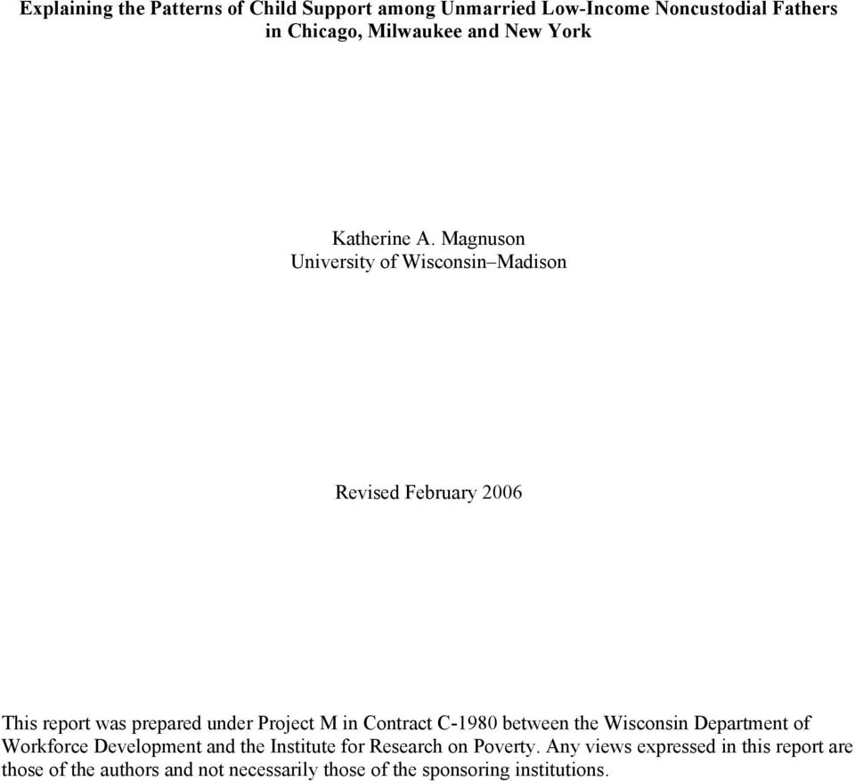 Magnuson University of Wisconsin Madison Revised February 2006 This report was prepared under Project M in Contract