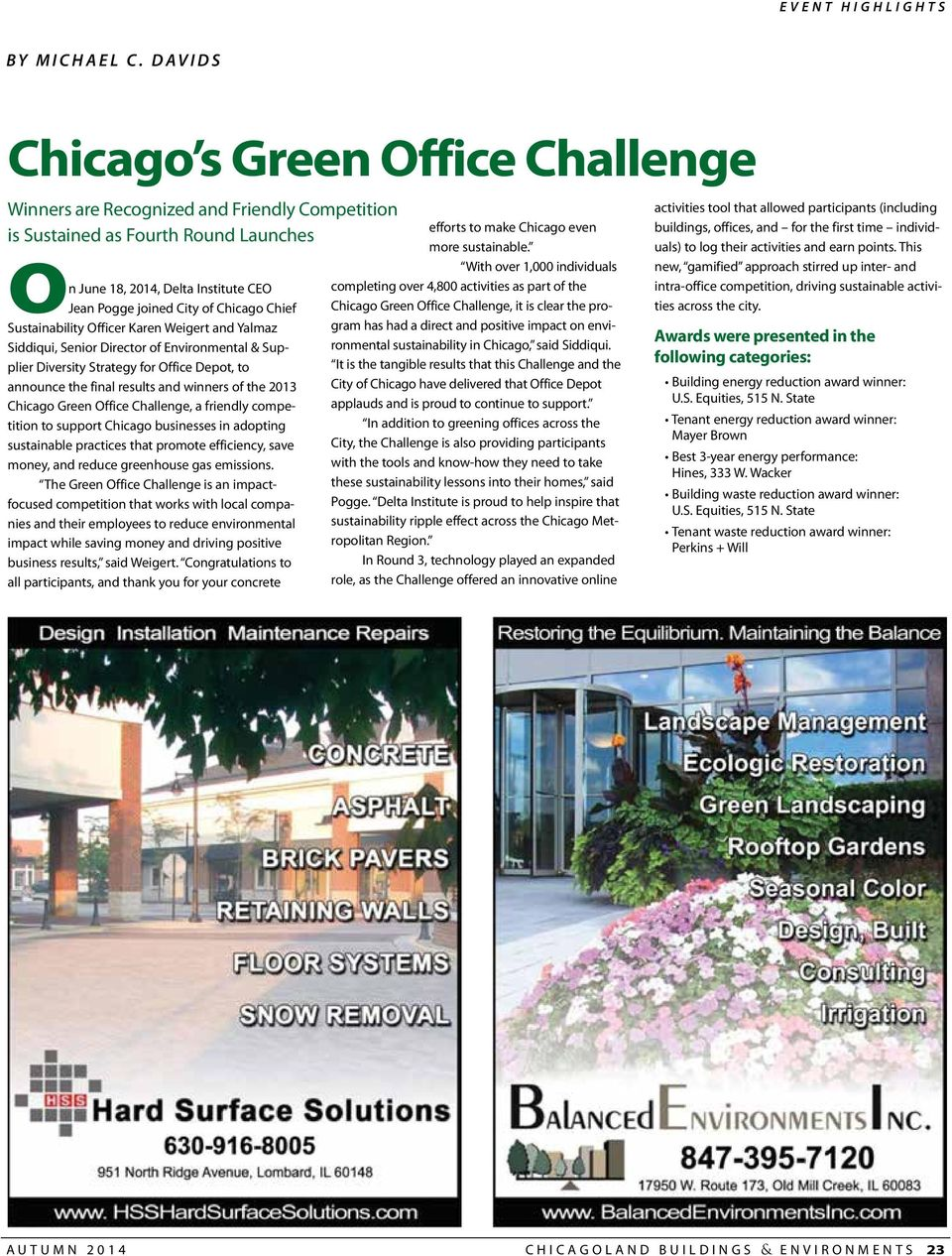 Chicago Chief Sustainability officer Karen Weigert and Yalmaz Siddiqui, Senior director of environmental & Supplier diversity Strategy for office depot, to announce the final results and winners of