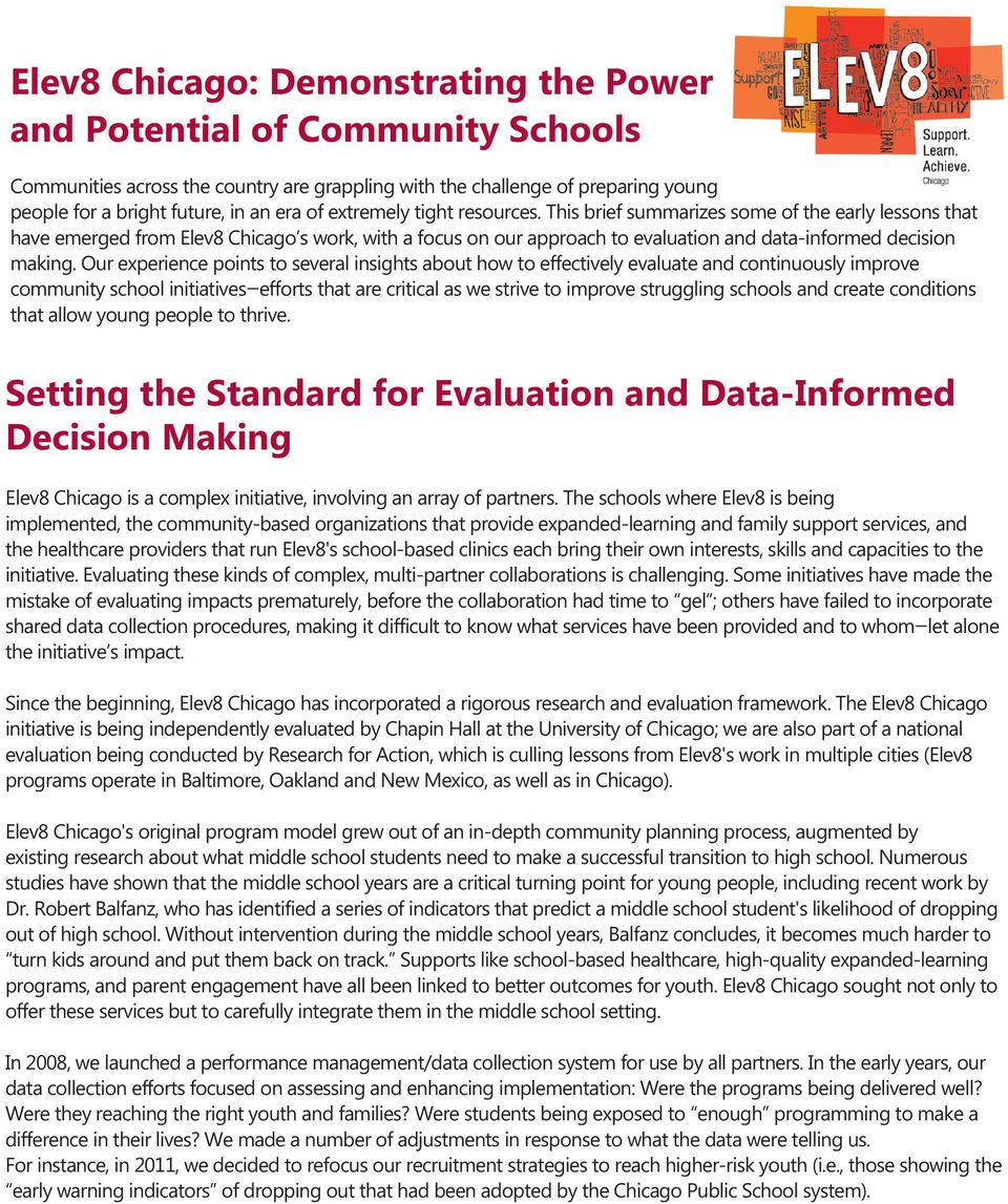 Our experience points to several insights about how to effectively evaluate and continuously improve community school initiatives efforts that are critical as we strive to improve struggling schools