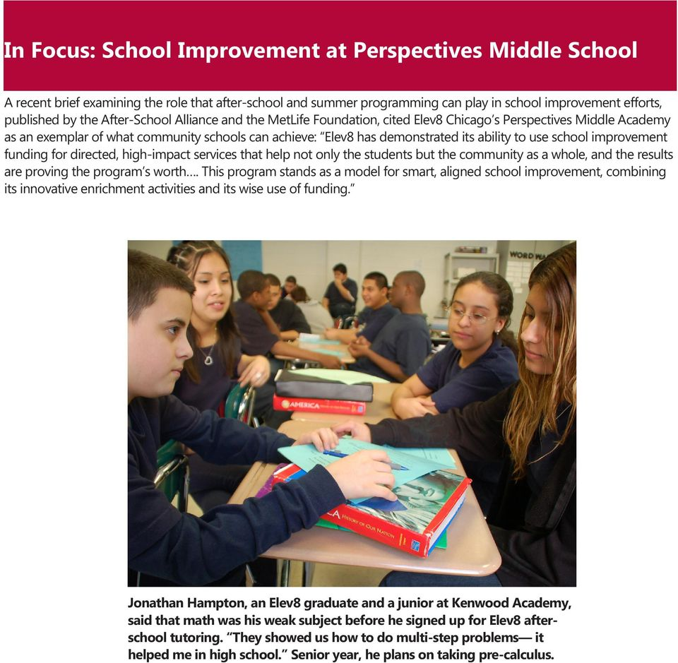 school improvement funding for directed, high-impact services that help not only the students but the community as a whole, and the results are proving the program s worth.