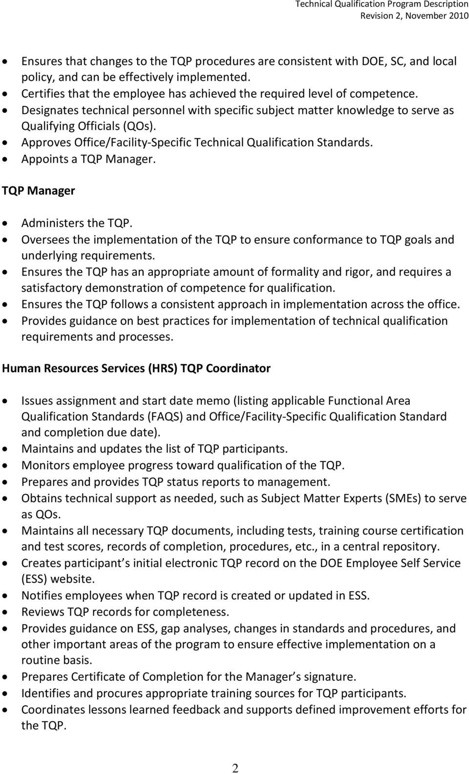 Appoints a TQP Manager. TQP Manager Administers the TQP. Oversees the implementation of the TQP to ensure conformance to TQP goals and underlying requirements.