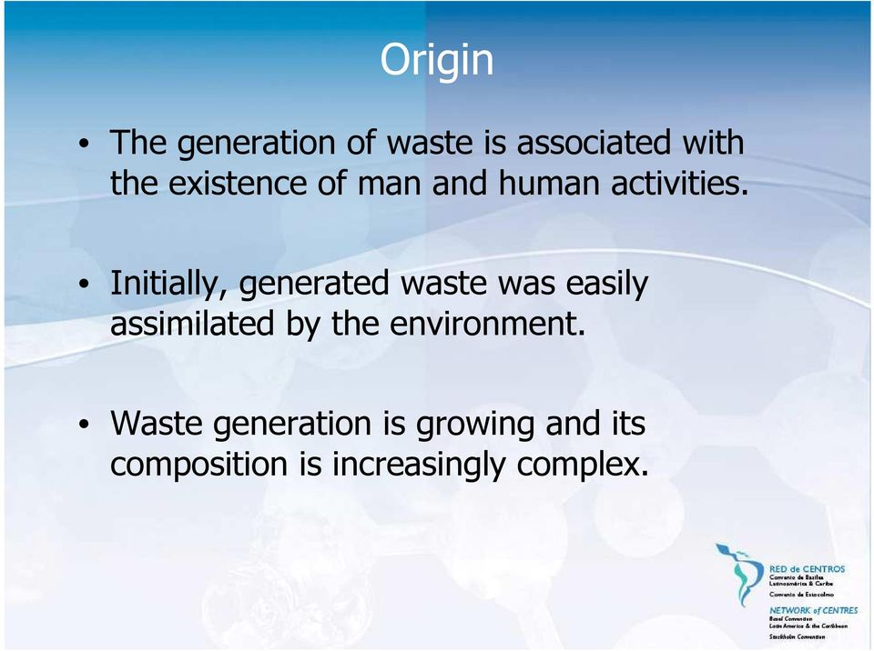 Initially, generated waste was easily assimilated by the
