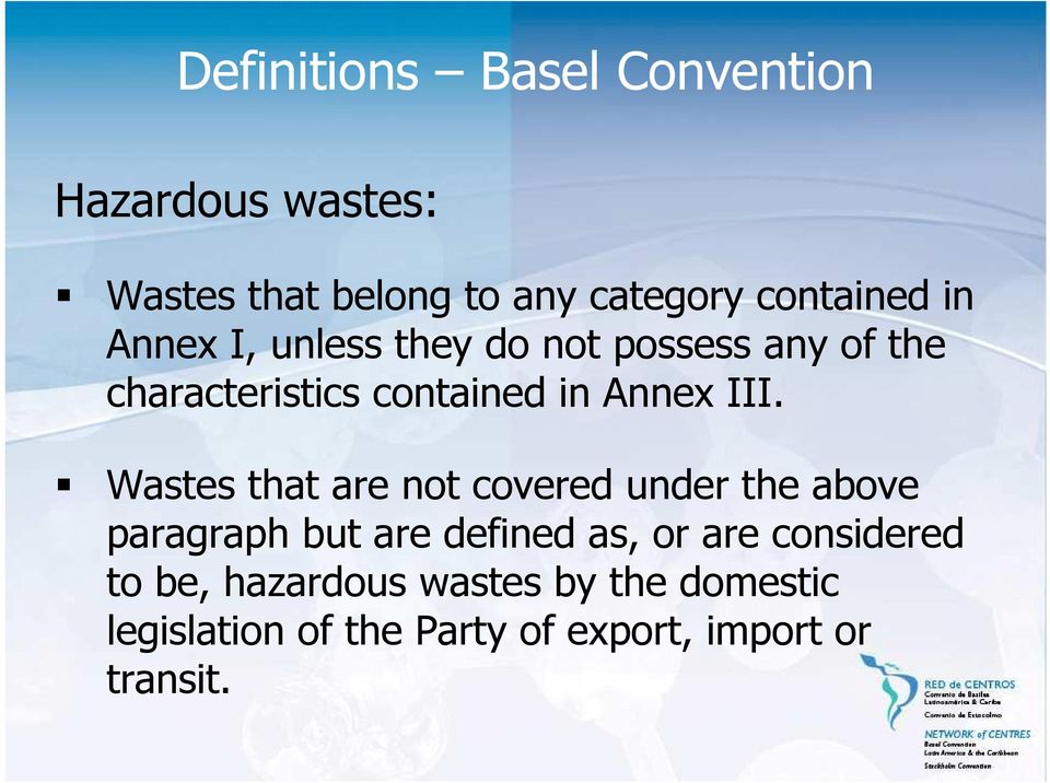 Wastes that are not covered under the above paragraph but are defined as, or are considered