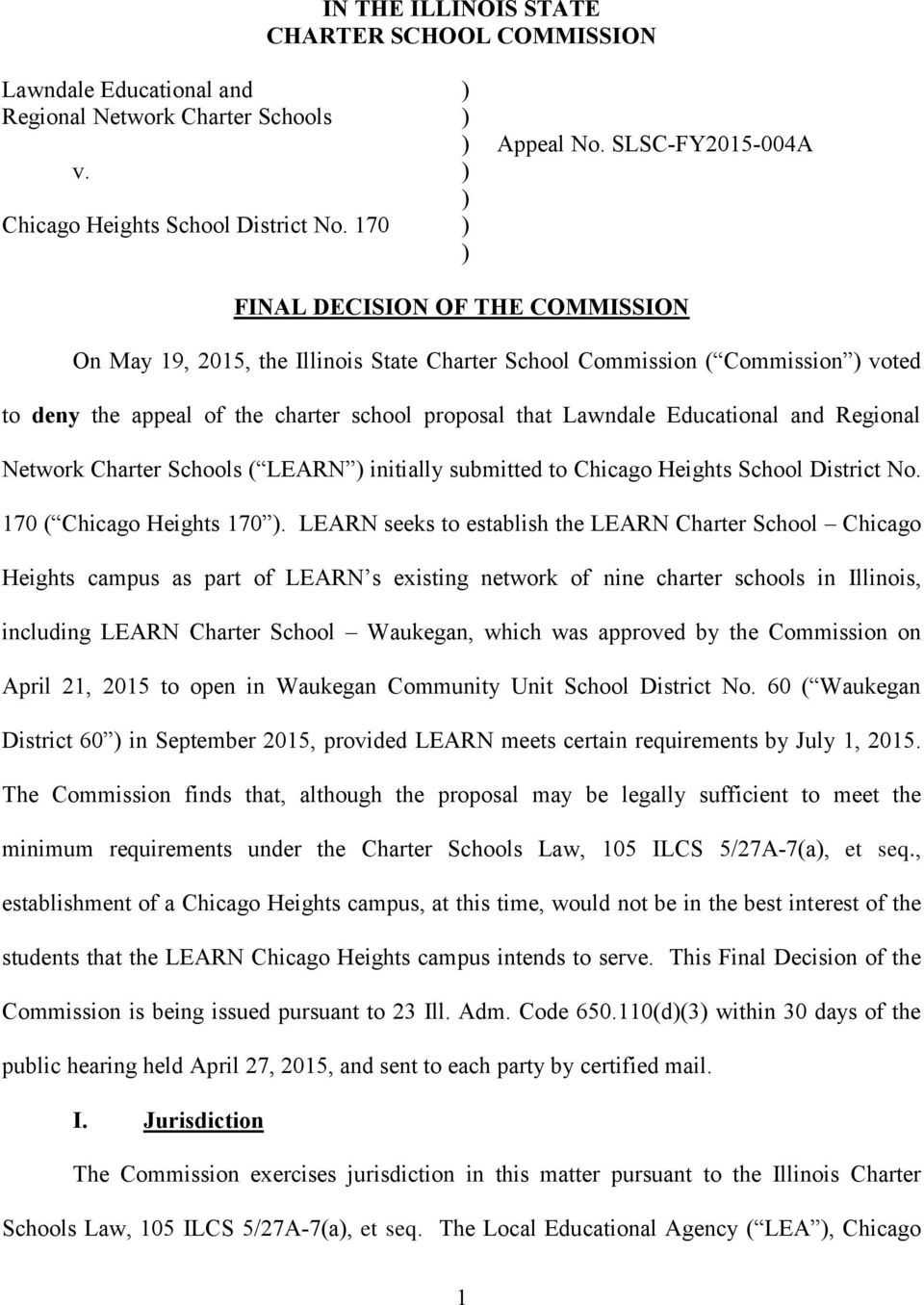 and Regional Network Charter Schools ( LEARN ) initially submitted to Chicago Heights School District No. 170 ( Chicago Heights 170 ).