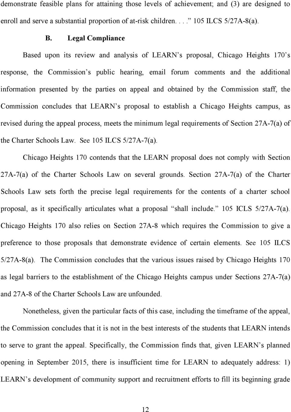 by the parties on appeal and obtained by the Commission staff, the Commission concludes that LEARN s proposal to establish a Chicago Heights campus, as revised during the appeal process, meets the