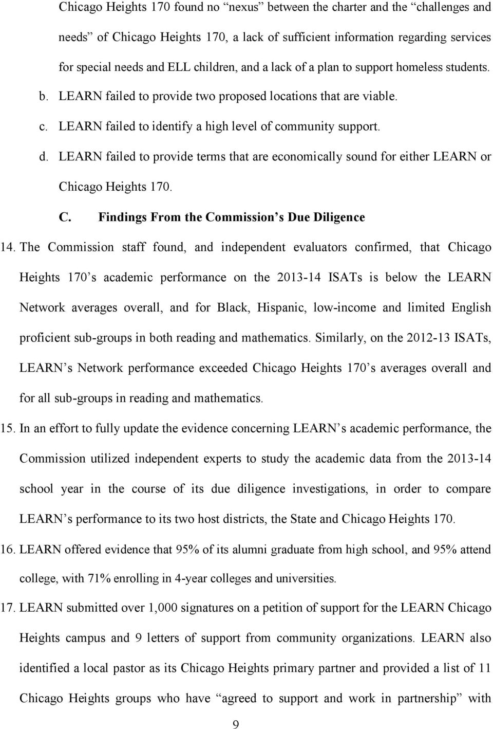 LEARN failed to provide terms that are economically sound for either LEARN or Chicago Heights 170. C. Findings From the Commission s Due Diligence 14.