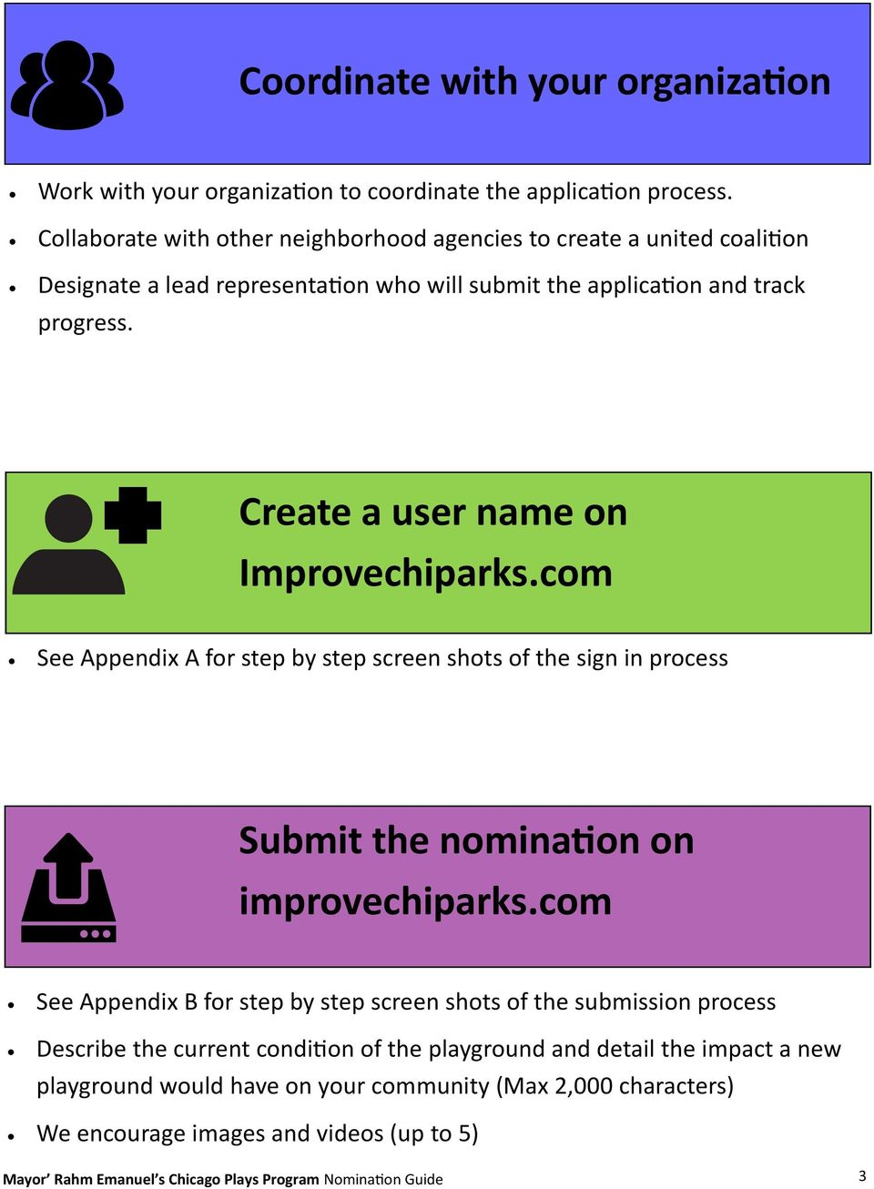 Create a user name on Improvechiparks.com See Appendix A for step by step screen shots of the sign in process Submit the nomination on improvechiparks.