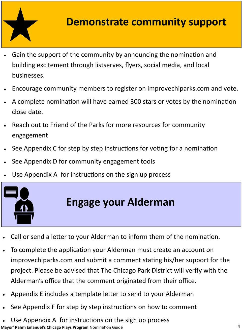 Reach out to Friend of the Parks for more resources for community engagement See Appendix C for step by step instructions for voting for a nomination See Appendix D for community engagement tools Use