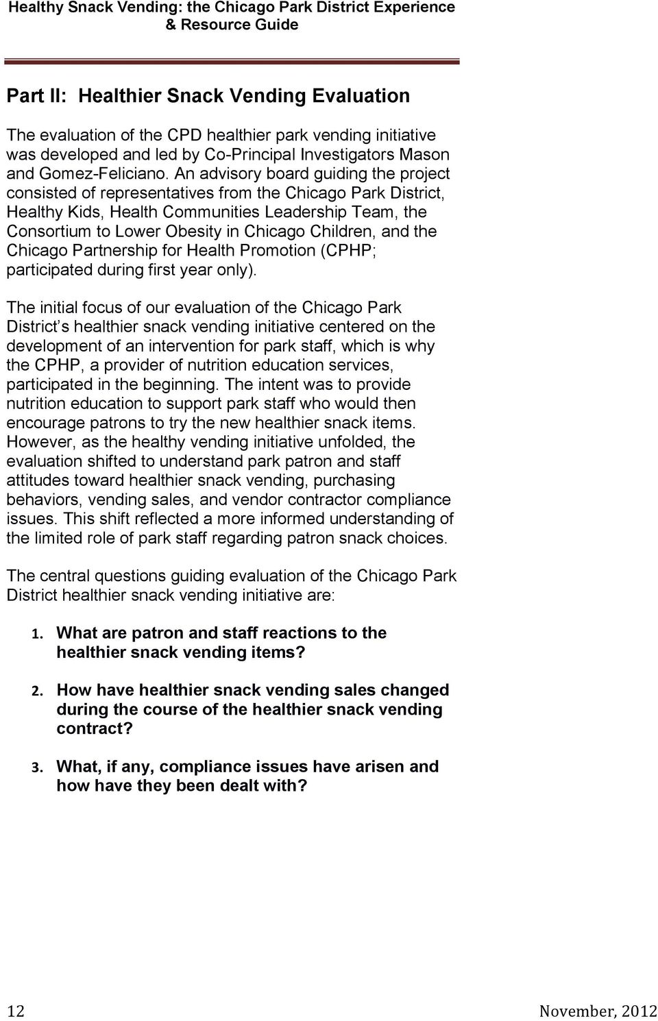 Children, and the Chicago Partnership for Health Promotion (CPHP; participated during first year only).