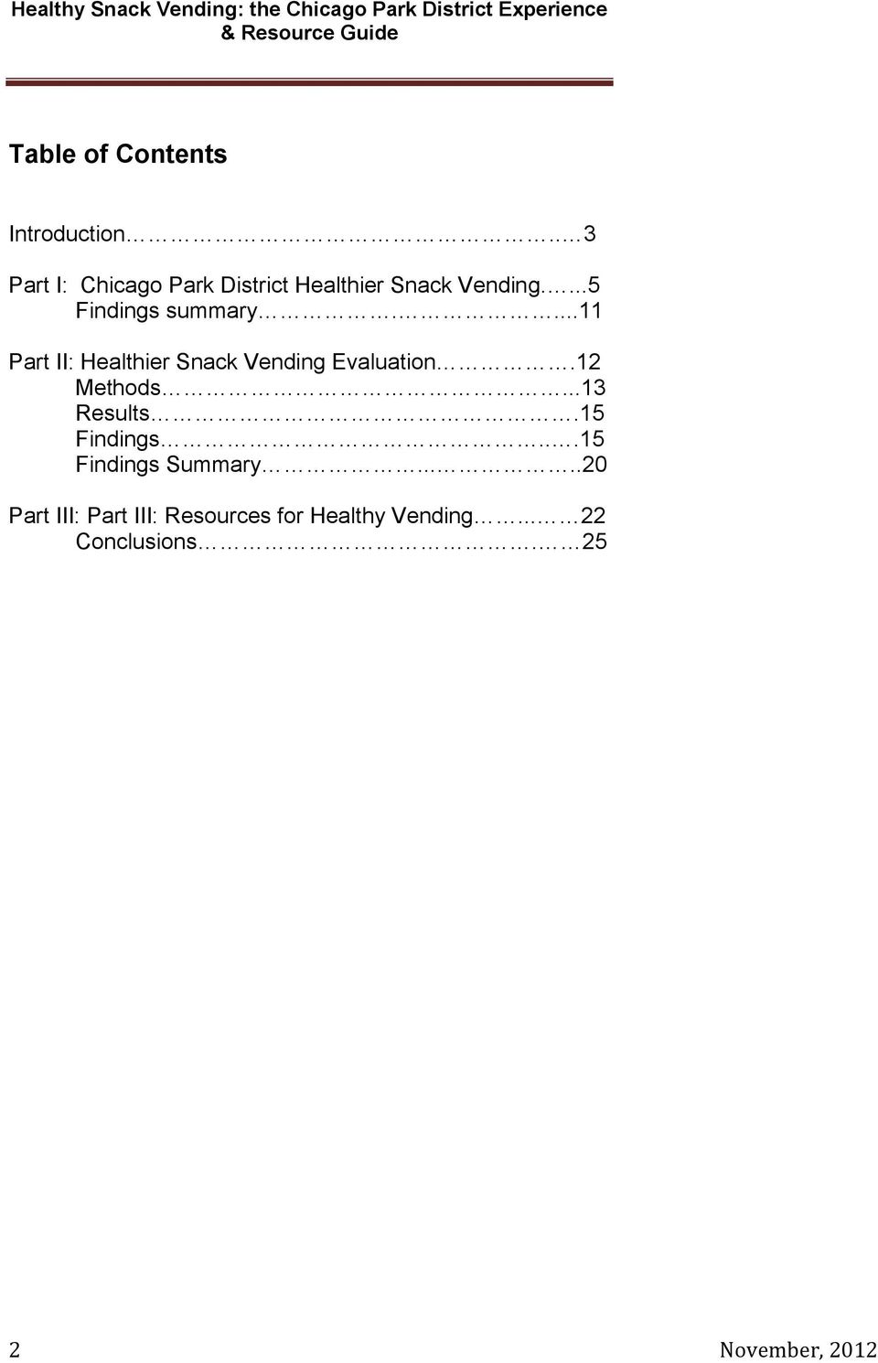 ...11 Part II: Healthier Snack Vending Evaluation.12 Methods...13 Results.