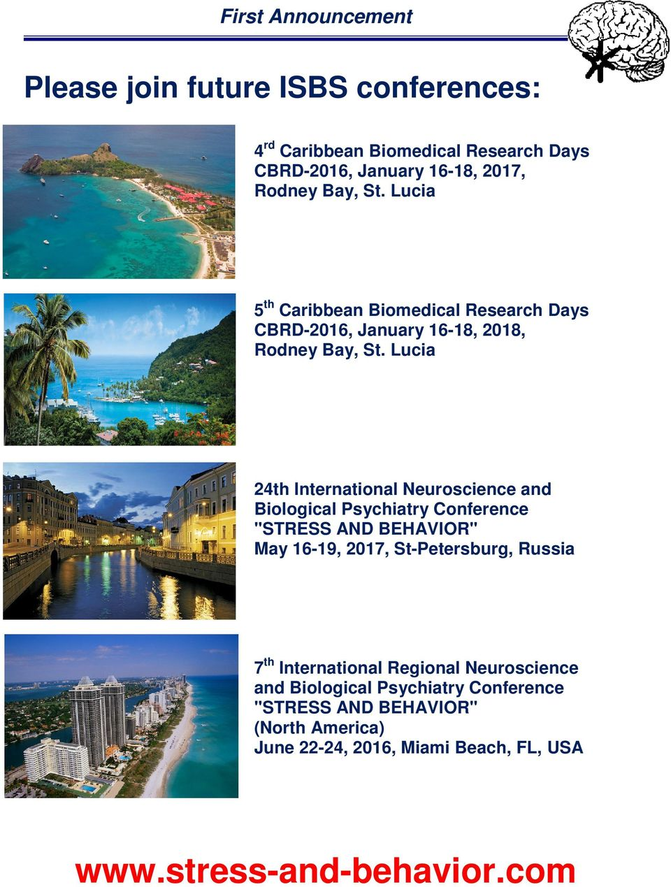 "Lucia 24th International Neuroscience and Biological Psychiatry Conference ""STRESS AND BEHAVIOR"" May 16-19, 2017, St-Petersburg, Russia 7"