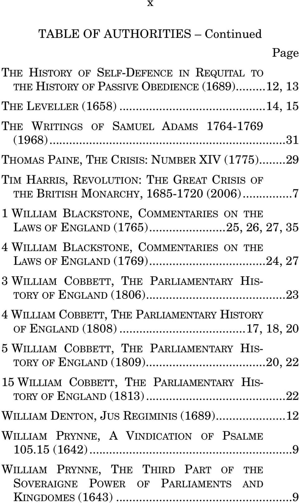 .. 7 1 WILLIAM BLACKSTONE, COMMENTARIES ON THE LAWS OF ENGLAND (1765)... 25, 26, 27, 35 4 WILLIAM BLACKSTONE, COMMENTARIES ON THE LAWS OF ENGLAND (1769).