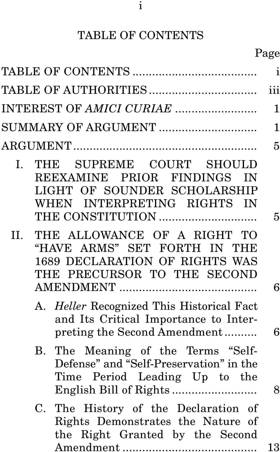 THE ALLOWANCE OF A RIGHT TO HAVE ARMS SET FORTH IN THE 1689 DECLARATION OF RIGHTS WAS THE PRECURSOR TO THE SECOND AMENDMENT... 6 A.