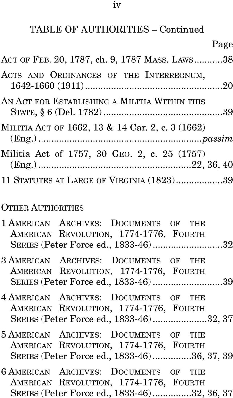 .. 39 OTHER AUTHORITIES 1 AMERICAN ARCHIVES: DOCUMENTS OF THE AMERICAN REVOLUTION, 1774-1776, FOURTH SERIES (Peter Force ed., 1833-46).
