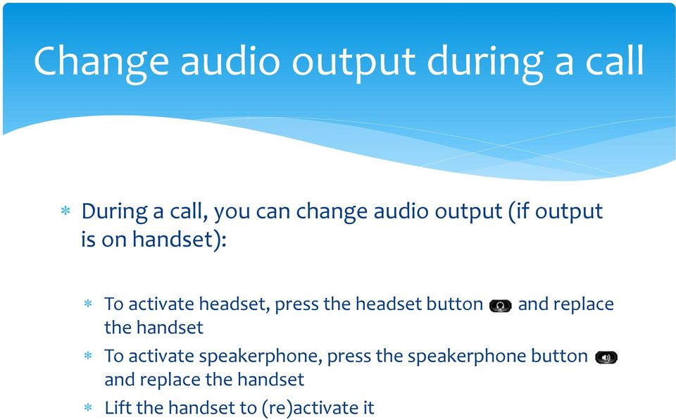button the handset and replace To activate speakerphone, press the