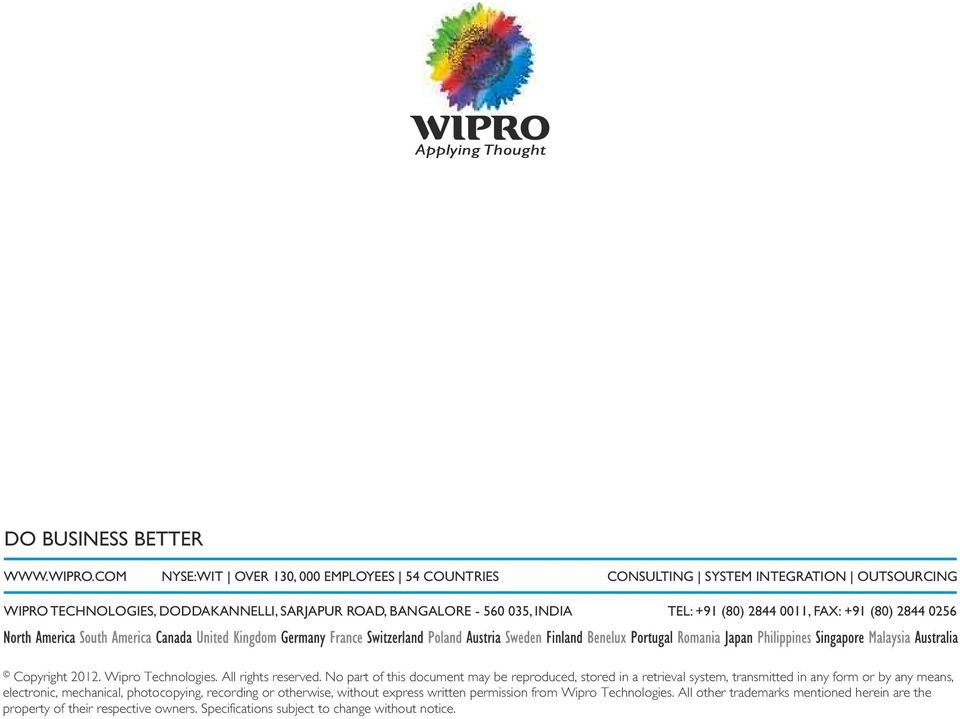 INDIA TEL: +91 (80) 2844 0011, FAX: +91 (80) 2844 0256 Copyright 2012. Wipro Technologies. All rights reserved.