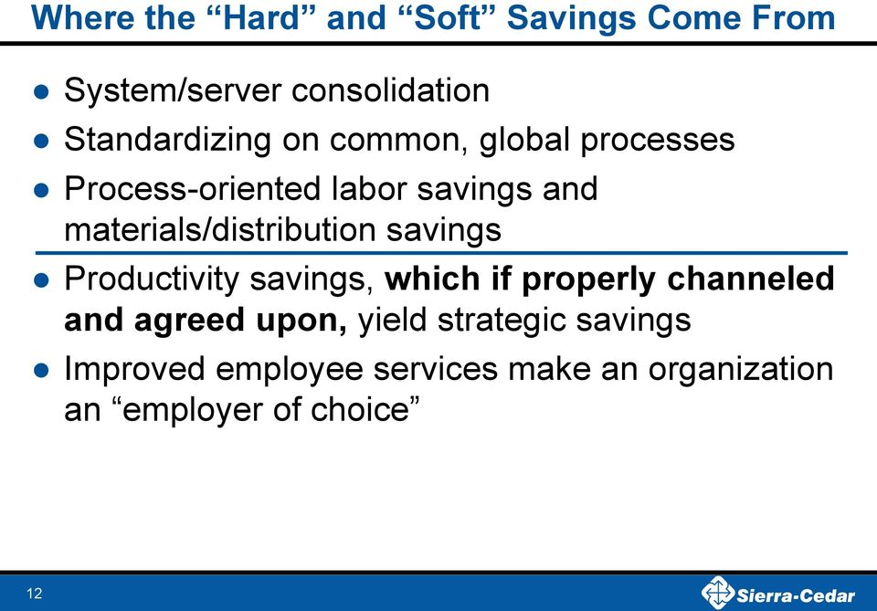 savings Productivity savings, which if properly channeled and agreed upon, yield
