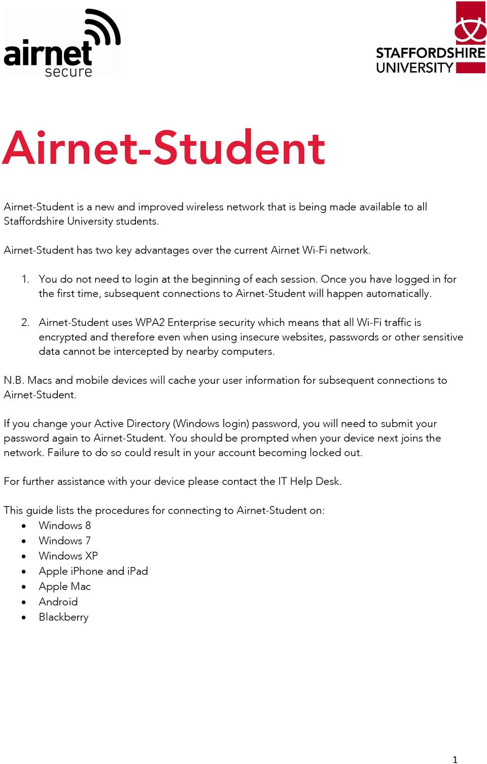Once you have logged in for the first time, subsequent connections to Airnet-Student will happen automatically. 2.