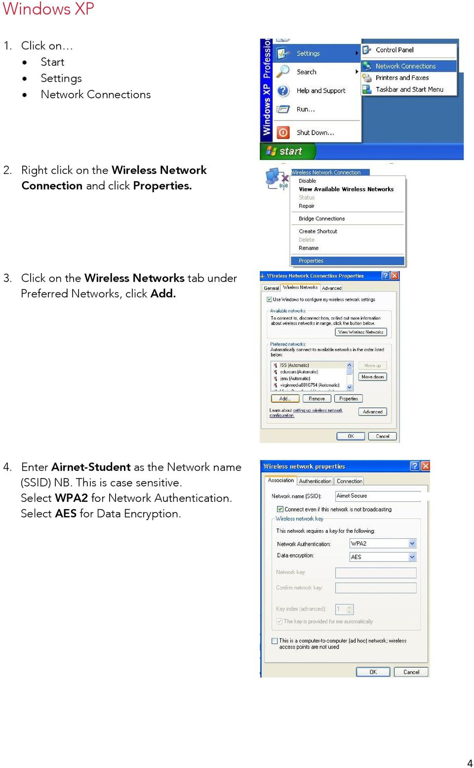 Click on the Wireless Networks tab under Preferred Networks, click Add. 4.