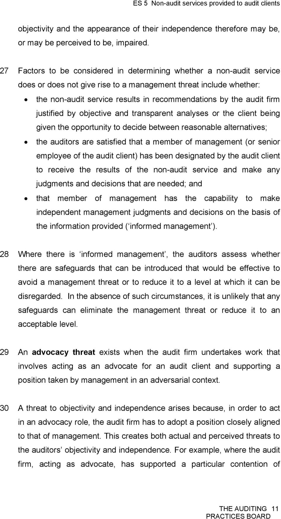 firm justified by objective and transparent analyses or the client being given the opportunity to decide between reasonable alternatives; the auditors are satisfied that a member of management (or