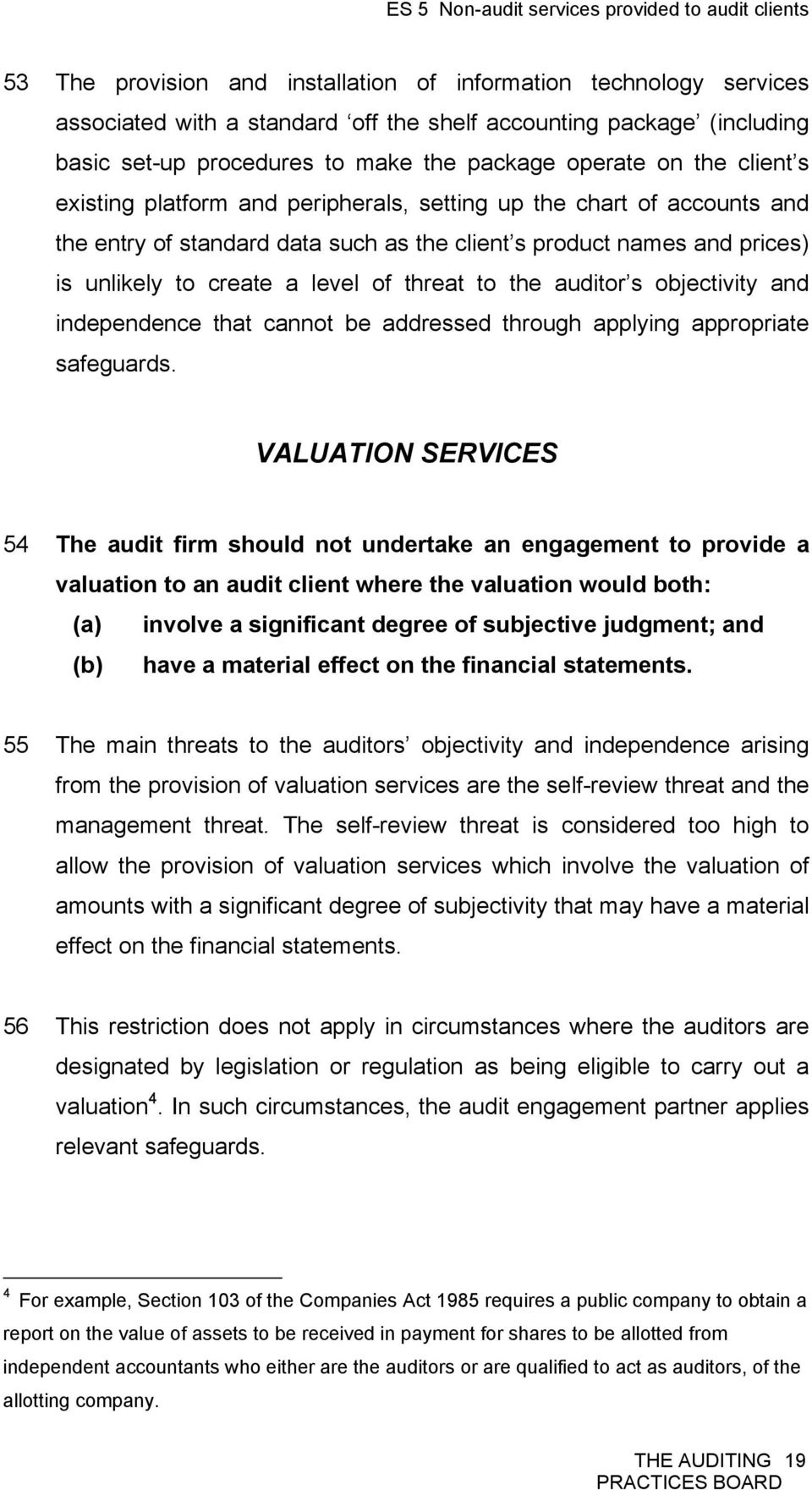 the auditor s objectivity and independence that cannot be addressed through applying appropriate safeguards.