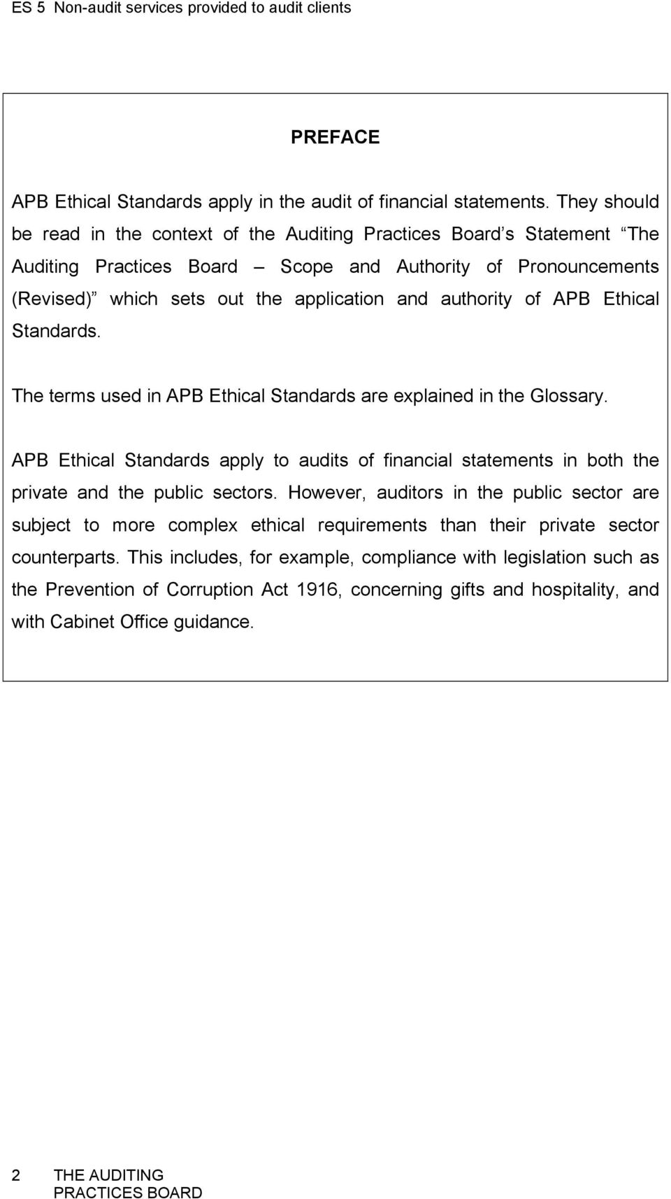 authority of APB Ethical Standards. The terms used in APB Ethical Standards are explained in the Glossary.