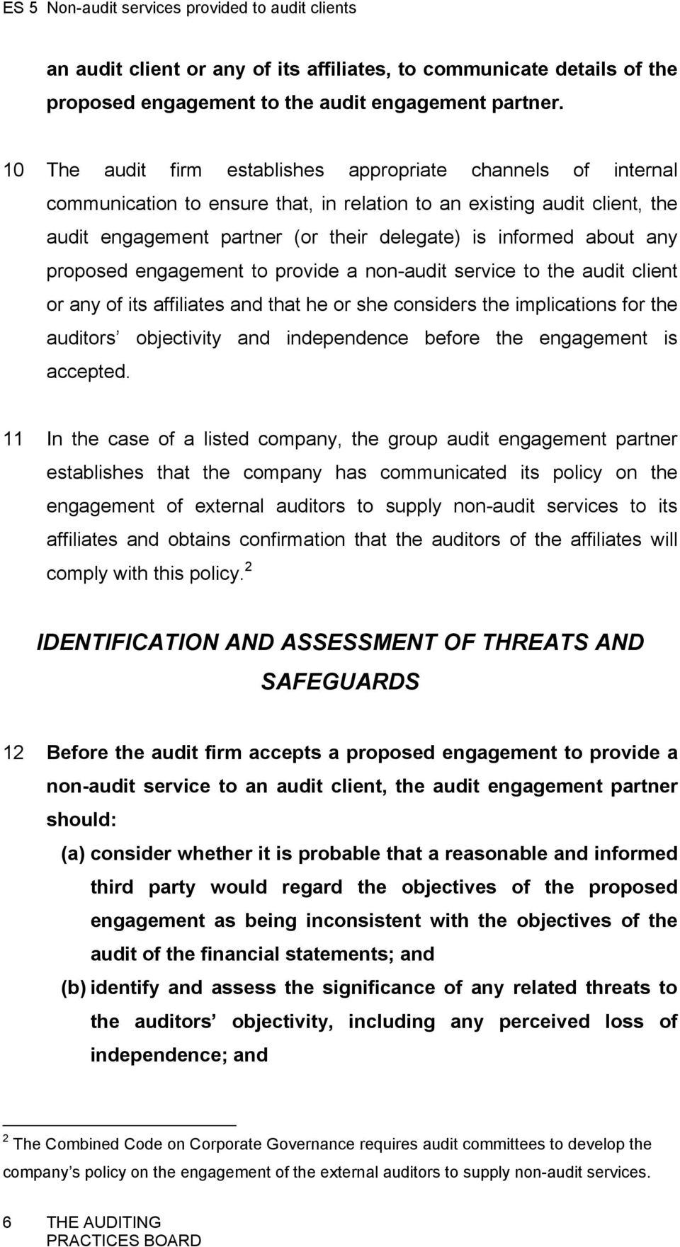 about any proposed engagement to provide a non-audit service to the audit client or any of its affiliates and that he or she considers the implications for the auditors objectivity and independence