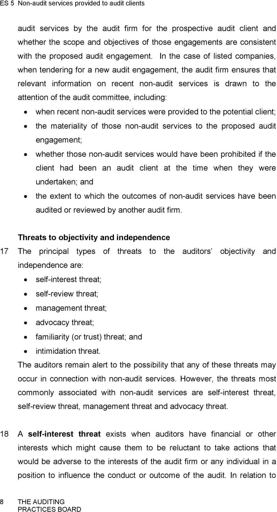 committee, including: when recent non-audit services were provided to the potential client; the materiality of those non-audit services to the proposed audit engagement; whether those non-audit