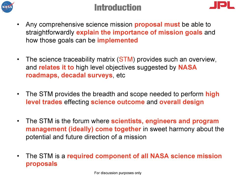 provides the breadth and scope needed to perform high level trades effecting science outcome and overall design The STM is the forum where scientists, engineers and