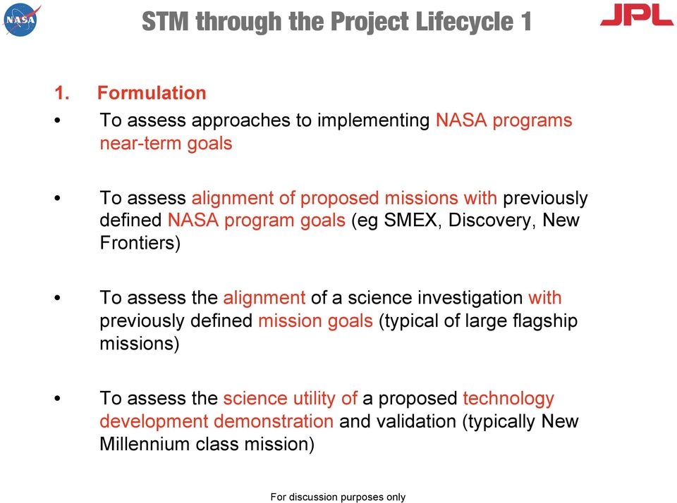 previously defined NASA program goals (eg SMEX, Discovery, New Frontiers) To assess the alignment of a science investigation