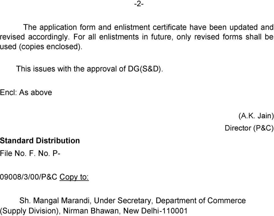 This issues with the approval of DG(S&D). Encl: As above Standard Distribution File No. F. No. P- (A.K.