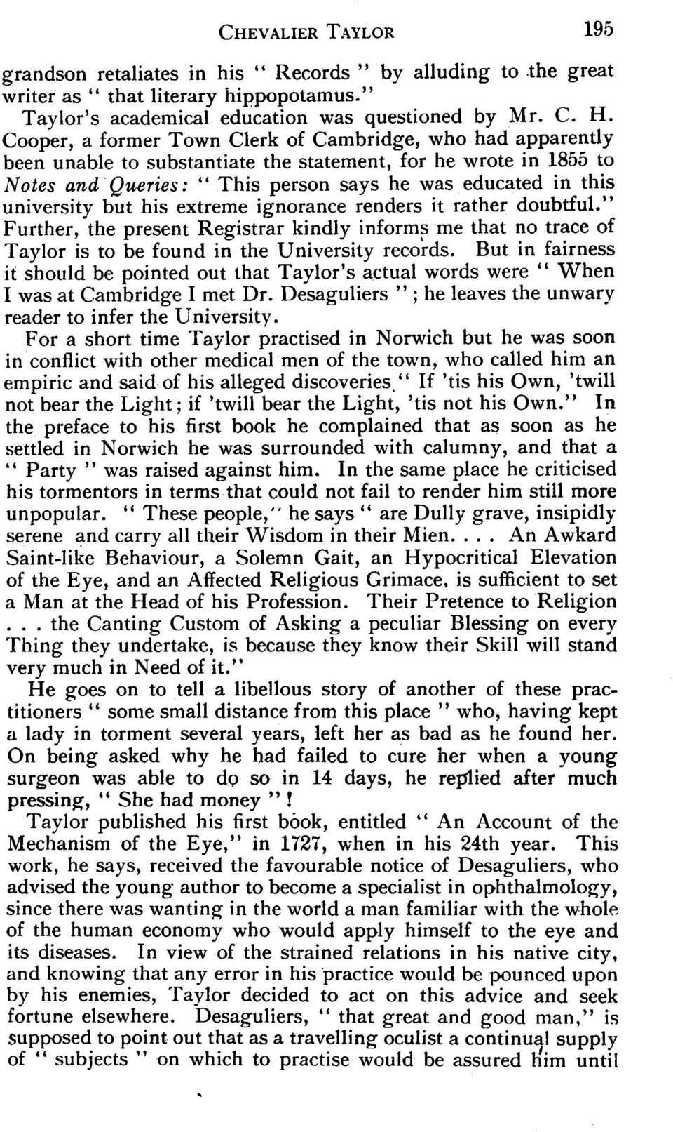 "university but his extreme ignorance renders it rather doubtful."" Further, the present Registrar kindly informs me that no trace of Taylor is to be found in the University records."
