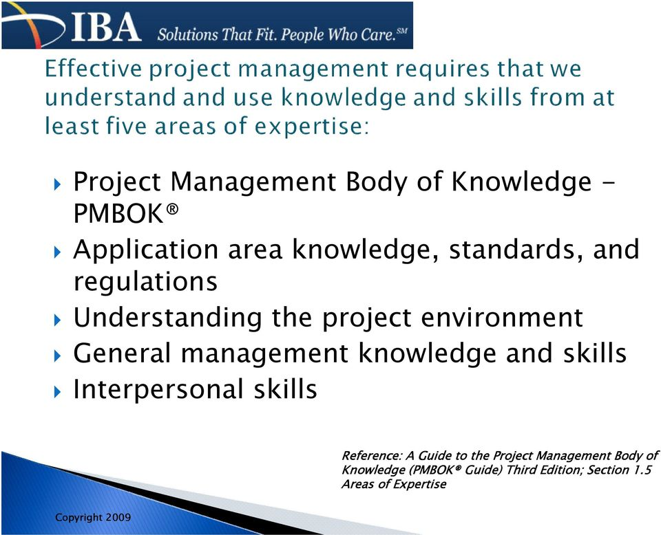 management knowledge and skills Interpersonal skills Reference: A Guide to the