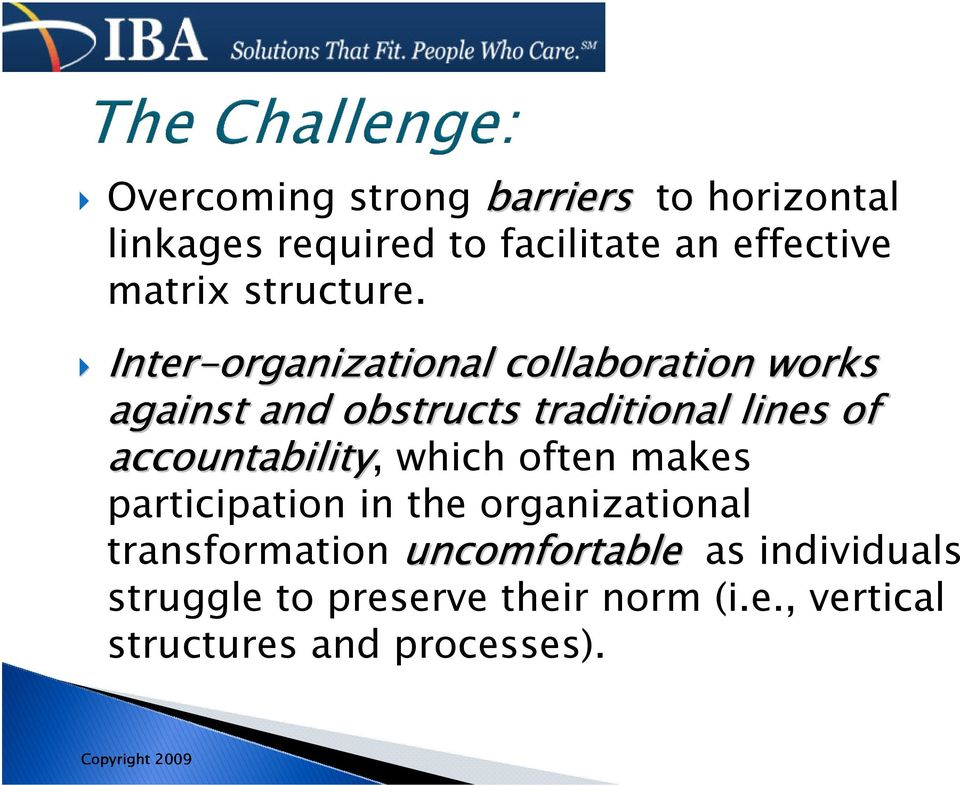 Inter-organizational collaboration works against and obstructs traditional lines of