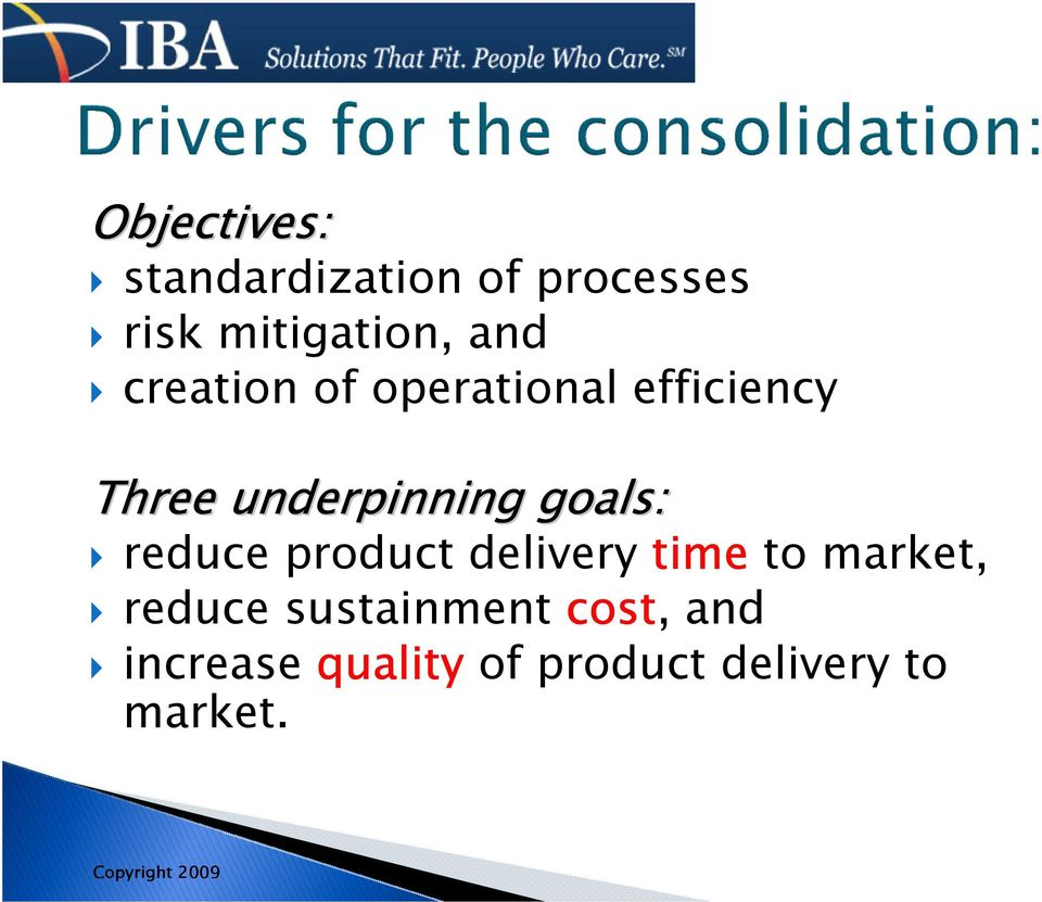 goals: reduce product delivery time to market, reduce