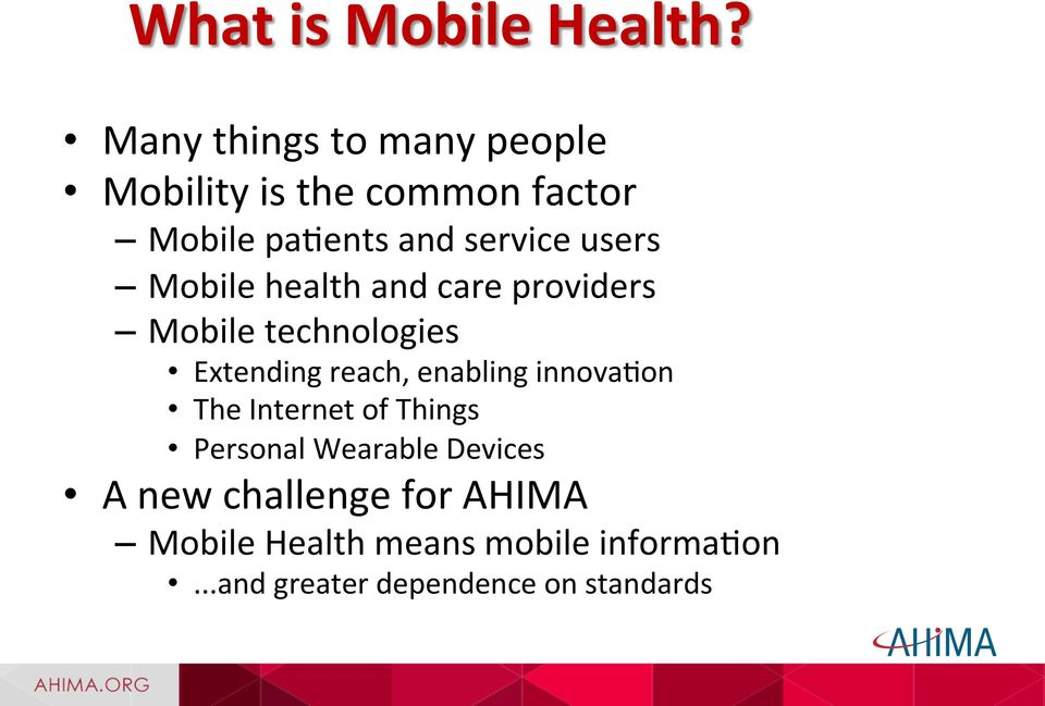 users Mobile health and care providers Mobile technologies Extending reach, enabling